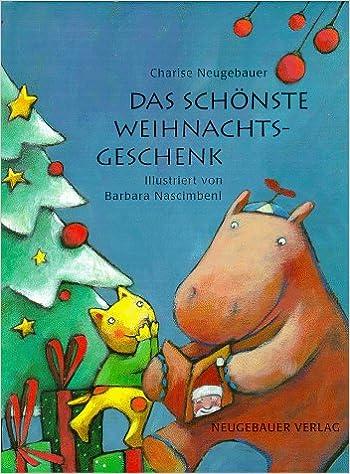 Weihnachtsgeschenke Brigitte.Das Schönste Weihnachtsgeschenk Amazon De Charise Neugebauer