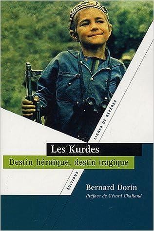 En ligne téléchargement gratuit Les Kurdes : Destin héroïque, destin tragique pdf