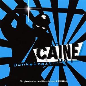 Dunkelheit (Caine 4) Hörspiel