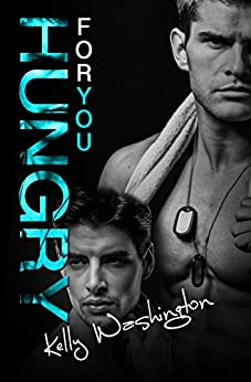 Hungry For You (Falling For Him #2) (Falling For Him (A M/M Military Love Story)) by [Washington, Kelly]