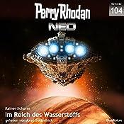 Im Reich des Wasserstoffs (Perry Rhodan NEO 104) | Rainer Schorm