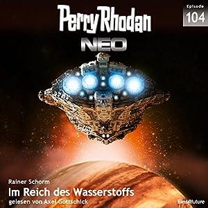 Im Reich des Wasserstoffs (Perry Rhodan NEO 104) Hörbuch