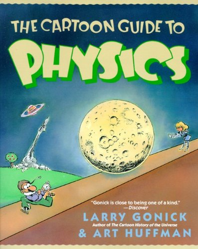 The Cartoon Guide To Physics (Turtleback School & Library Binding Edition) (Cartoon Guide To... (Prebound))