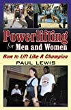 Powerlifting for Men and Women, Paul Lewis, 0741434024