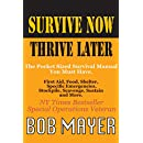Survive Now Thrive Later: The Pocket Sized Survival Manual You Must Have.
