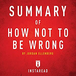 Summary of How Not to Be Wrong: By Jordan Ellenberg | Includes Analysis Audiobook