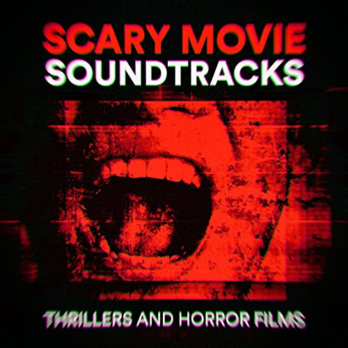Scary Movie Soundtracks (Thrillers and Horror -