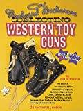Collecting Western Toy Guns, Jim Schleyer, 0896891216