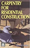 img - for Carpentry for Residential Construction book / textbook / text book