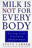 Milk Is Not for Every Body, Steve Carper, 0452277116