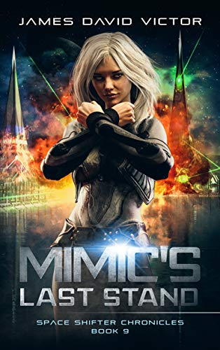 Mimic's Last Stand (Space Shifter Chronicles Book 9)