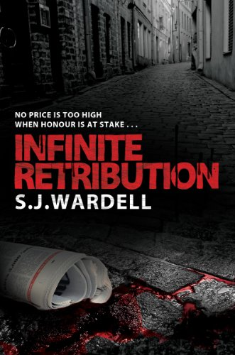 Book: Infinite Retribution - No Price is Too High When Honour is at Stake by S.J. Wardell