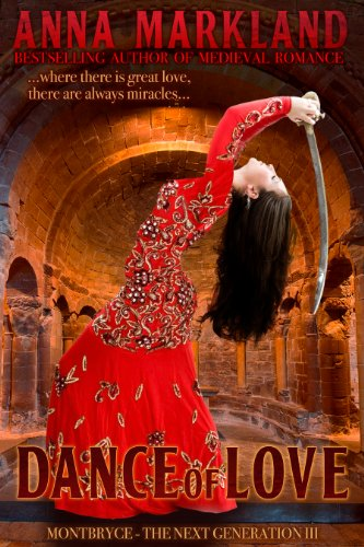 Dance of Love (Montbryce~The Next Generation Medieval Romance Series Book 3)