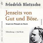 Jenseits von Gut und Böse: Vorspiel einer Philosophie der Zukunft | Friedrich Nietzsche