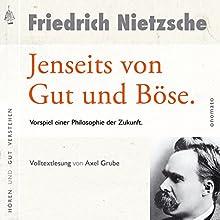 Jenseits von Gut und Böse: Vorspiel einer Philosophie der Zukunft Hörbuch von Friedrich Nietzsche Gesprochen von: Axel Grube