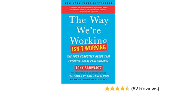 Amazon the way were working isnt working the four forgotten amazon the way were working isnt working the four forgotten needs that energize great performance ebook tony schwartz jean gomes fandeluxe Images