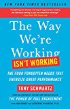 The Way We're Working Isn't Working: The Four Forgotten Needs That Energize Great Performance (English Edition)