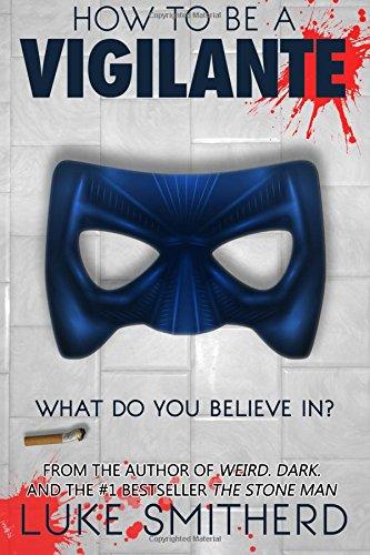 How To Be A Vigilante: A Diary pdf