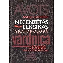 English-Latvian Dictionary: Necenzetas Leksikas Skaidojosa Vardnica