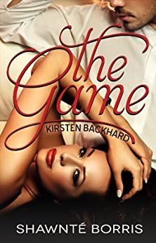 The Game-Kirsten Backhard by [Borris, Shawnte]