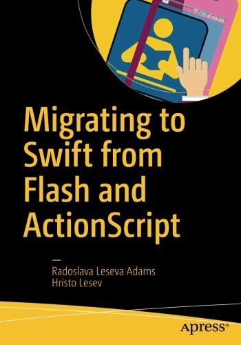 Migrating to Swift from Flash and ActionScript by Apress