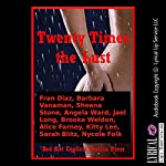 Twenty Times the Lust: Twenty Explicit Erotica Stories | Sheena Stone,Barbara Vanaman,Fran Diaz
