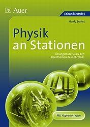 Physik an Stationen: Übungsmaterial zu den Kernthemen des Lehrplans (5. bis 10. Klasse)