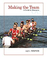 Making the Team: A Guide for Managers, 6th Edition Front Cover