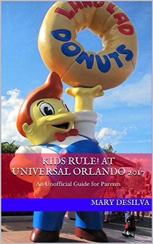 KIDS RULE! at Universal Orlando 2017: An Unofficial Guide