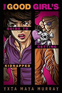 The Good Girl's Guide to Getting Kidnapped from Razorbill