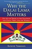Why the Dalai Lama Matters, Robert Thurman, 1582702217