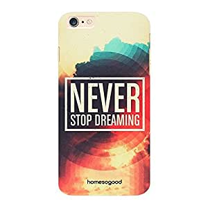 HomeSoGood Never Stop Dreaming Multicolor 3D Mobile Case For iPhone 6 Plus (Back Cover)