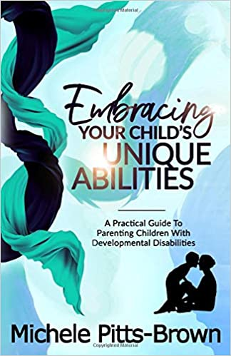 Parenting Children With Developmental >> Embracing Your Child S Unique Abilities A Practical Guide To
