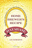 The Home Brewer's Recipe Database, Leslie G. Howarth, 059529720X