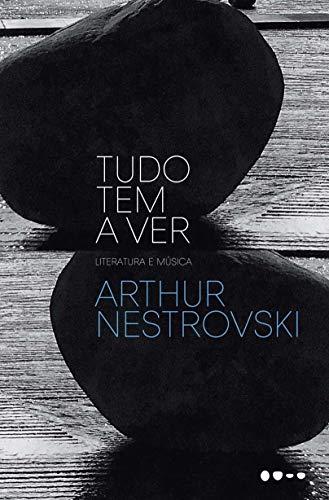Tudo tem ver Arthur Nestrovski