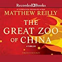The Great Zoo of China Audiobook by Matthew Reilly Narrated by Rich Orlow
