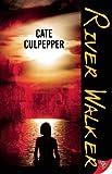River Walker, Cate Culpepper, 1602821895