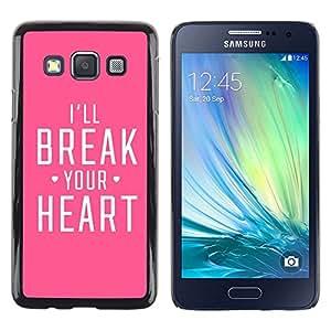 Be Good Phone Accessory // Dura Cáscara cubierta Protectora Caso Carcasa Funda de Protección para Samsung Galaxy A3 SM-A300 // Heart Heartbreak Pink Fierce Love