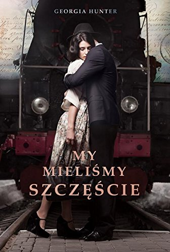 Book cover from My mielismy szczescie by Georgia Hunter