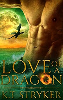 Love of A Dragon (The Exalted Dragons Book 1) by [Stryker, K.T]