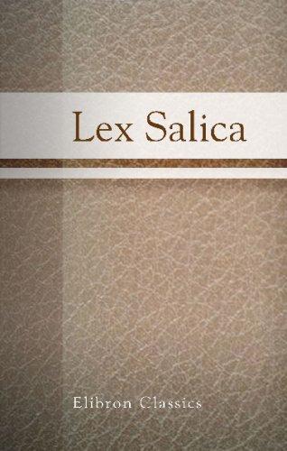 Lex Salica: Herausgegeben von J. Fr. Behrend, nebst den Capitularien zur Lex Salica bearbeitet von Alfred Boretius (German Edition)