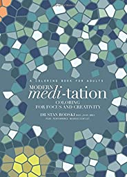 Modern Meditation: Coloring For Focus and Creativity
