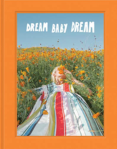 Dream Baby Dream showcases the photography of Los Angeles-based award-winning photographer, director, and designer Jimmy Marble. This bright and tactile book is filled with Marble's fresh, sun-drenched photography alongside handwritten text from the ...