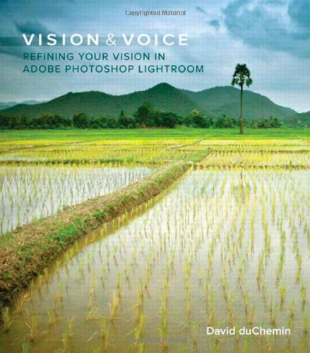 [PDF] Vision & Voice: Refining Your Vision in Adobe Photoshop Lightroom Free Download | Publisher : New Riders Press | Category : Computers & Internet | ISBN 10 : 0321670094 | ISBN 13 : 9780321670090