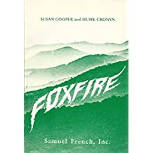Foxfire: A play based on materials from the Foxfire books