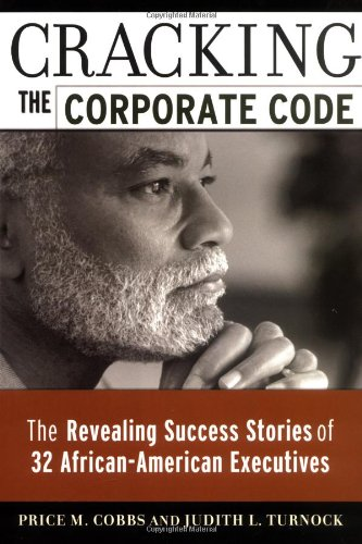 Search : Cracking the Corporate Code: The Revealing Success Stories of 32 African-American Executives