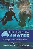 The Florida Manatee, Roger L. Reep and Robert K. Bonde, 0813035635