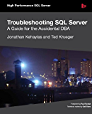 Troubleshooting SQL Server: A Guide for the Accidental DBA (English Edition)