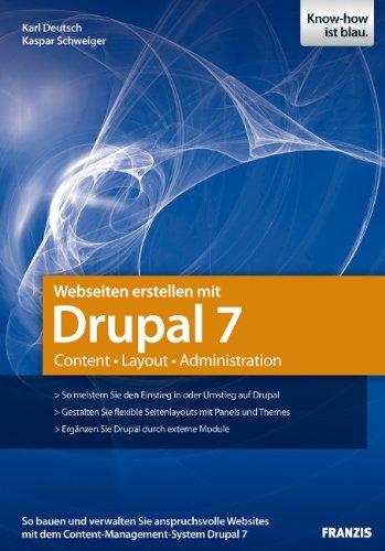 Webseiten erstellen mit Drupal 7 - Content - Layout - Administration Broschiert – 28. März 2011 Karl Deutsch Kaspar Schweiger Franzis 3645600493