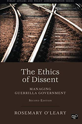 The Ethics of Dissent (Public Affairs and Policy Administration Series)